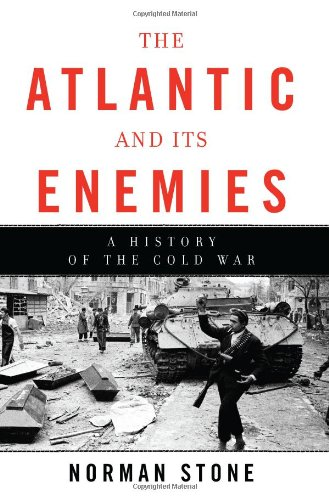Atlantic and Its Enemies : A History of the Cold War