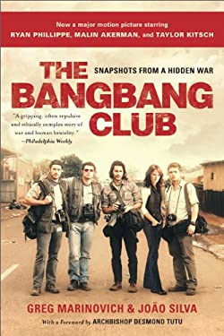 The Bang-Bang Club: Snapshots from a Hidden War 9780465019786