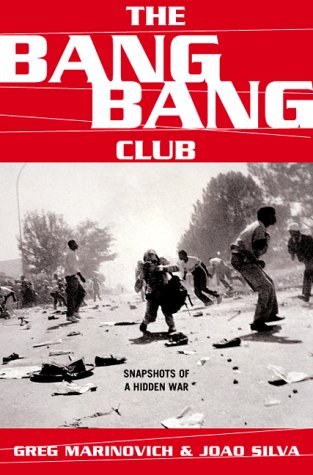 The Bang Bang Club Snapshots from a Hidden War 9780465044122