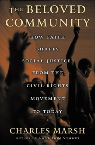 The Beloved Community: How Faith Shapes Social Justice, from the Civil Rights Movement to Today 9780465044153