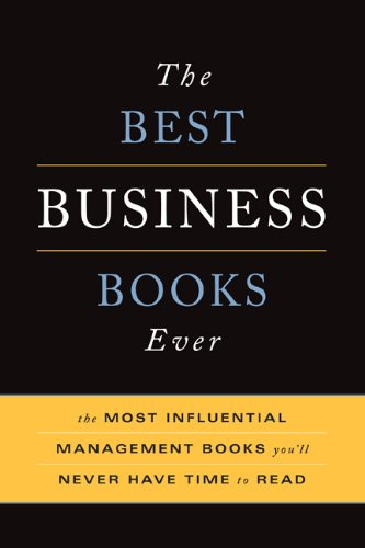 The Best Business Books Ever: The Most Influential Management Books You'll Never Have Time to Read 9780465022366