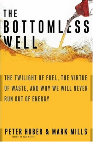 The Bottomless Well: The Twilight of Fuel, the Virtue of Waste, and Why We Will Never Run Out of Energy 9780465031177