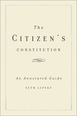 The Citizen's Constitution: An Annotated Guide 9780465018581