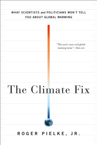 The Climate Fix: What Scientists and Politicians Won't Tell You about Global Warming 9780465025190