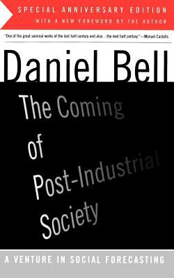 The Coming of Post-Industrial Society 9780465097135