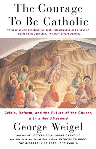 The Courage to Be Catholic: Crisis, Reform and the Future of the Church 9780465092611