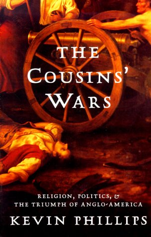 The Cousins' Wars: Religion, Politics, Civil Warfare, and the Triumph of Anglo-America 9780465013708