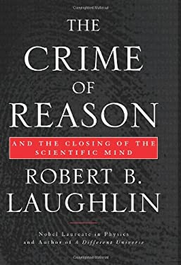 The Crime of Reason: And the Closing of the Scientific Mind 9780465005079