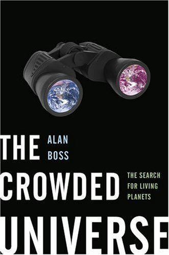 The Crowded Universe: The Search for Living Planets 9780465009367