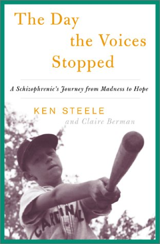 The Day the Voices Stopped: A Schizophrenic's Journey from Madness to Hope 9780465082261