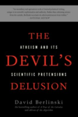 The Devil's Delusion: Atheism and Its Scientific Pretensions 9780465019373