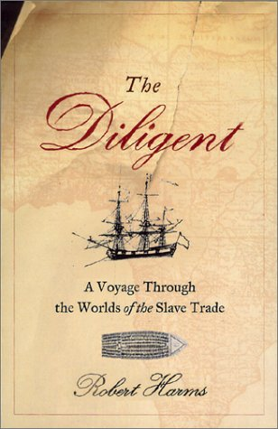 The Diligent: A Voyage Through the Worlds of the Slave Trade 9780465028719