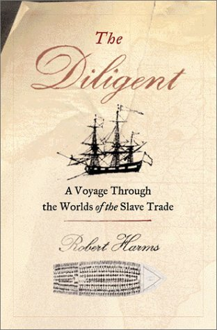 The Diligent: Worlds of the Slave Trade 9780465028726