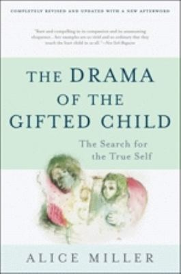 The Drama of the Gifted Child: The Search for the True Self 9780465012619