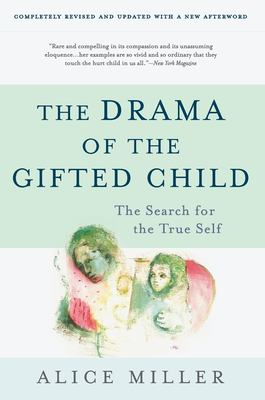 The Drama of the Gifted Child: The Search for the True Self 9780465016907