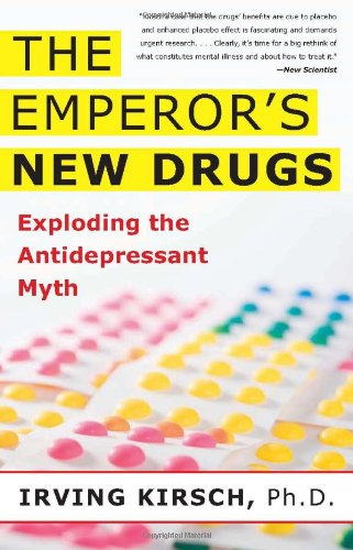 The Emperor's New Drugs: Exploding the Antidepressant Myth 9780465022007