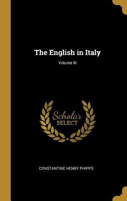 The English in Italy; Volume III