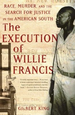 The Execution of Willie Francis: Race, Murder, and the Search for Justice in the American South 9780465013784