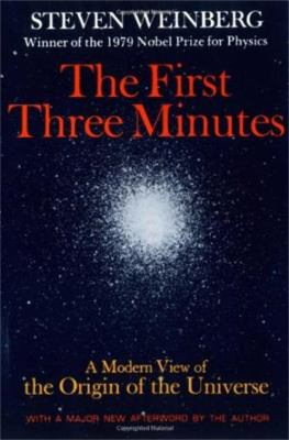 The First Three Minutes: A Modern View of the Origin of the Universe 9780465024377