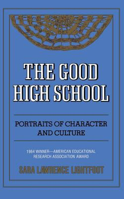 The Good High School: Portraits of Character and Culture 9780465026968