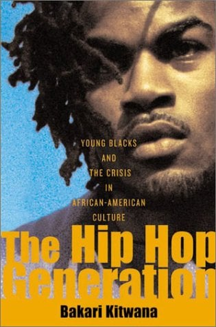 The Hip-Hop Generation: Young Blacks and the Crisis in African-American Culture 9780465029792