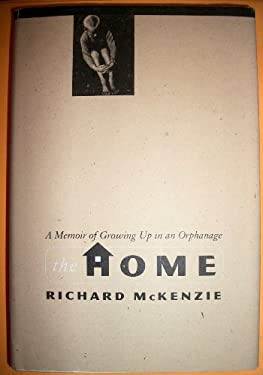 The Home: A Memoir of Growing Up in an Orphanage 9780465030682