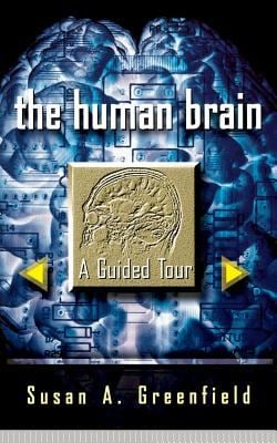 Human Brain: A Guided Tour 9780465007264