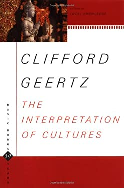 The Interpretation of Cultures: Selected Essays 9780465097197