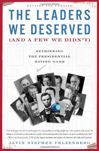 The Leaders We Deserved (and a Few We Didn't): Rethinking the Presidential Rating Game 9780465018901