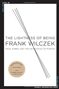 The Lightness of Being: Mass, Ether, and the Unification of Forces 9780465003211