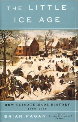 The Little Ice Age: How Climate Made History 1300-1850 9780465022724