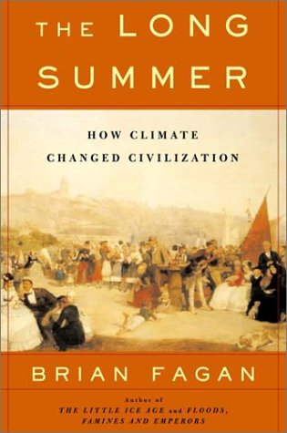 The Long Summer: How Climate Changed Civilization 9780465022816