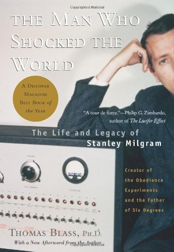 The Man Who Shocked the World: The Life and Legacy of Stanley Milgram 9780465008070