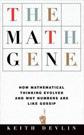 The Math Gene: How Mathematical Thinking Evolved and Why Numbers Are Like Gossip 1498401
