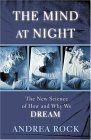 The Mind at Night: The New Science of How and Why We Dream 9780465070695