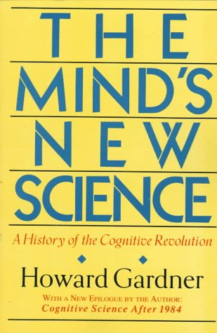 The Mind's New Science: A History of the Cognitive Revolution 9780465046355
