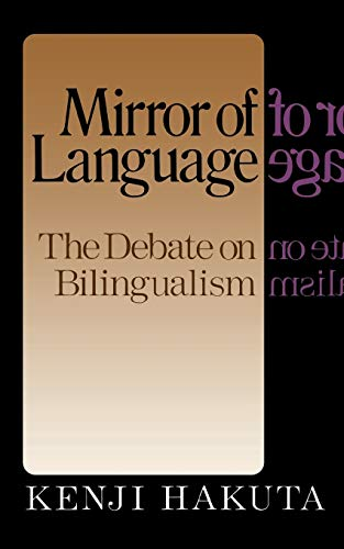 Mirror of Language: The Debate on Bilingualism 9780465046379