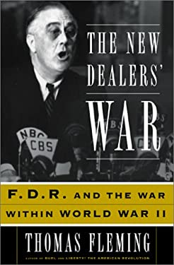 The New Dealer's War: Franklin D. Roosevelt and the War Within World War II 9780465024643