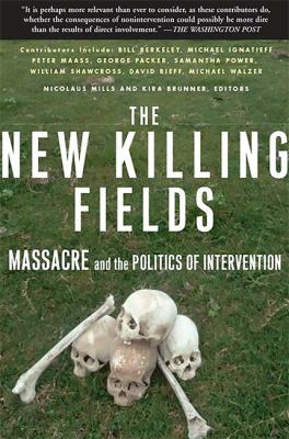 The New Killing Fields: Massacre and the Politics of Intervention 9780465008049