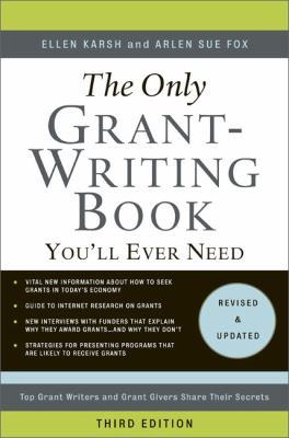 The Only Grant-Writing Book You'll Ever Need: Top Grant Writers and Grant Givers Share Their Secrets 9780465018697