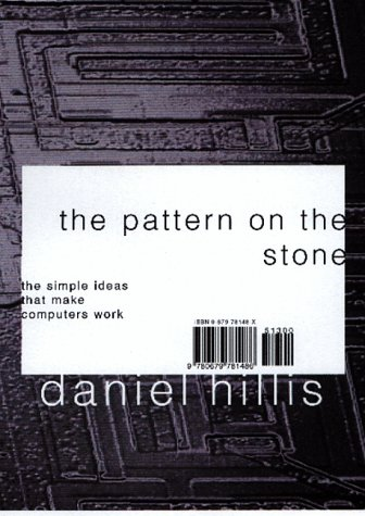 The Pattern on the Stone: The Simple Ideas That Make Computers Work 9780465025954