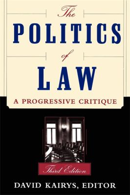 The Politics of Law: A Progressive Critique, Third Edition 9780465059591