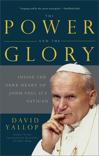 The Power and the Glory: Inside the Dark Heart of Pope John Paul II's Vatican 9780465015429