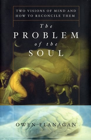 The Problem of the Soul Two Visions of Mind and How to Reconcile Them 9780465024605