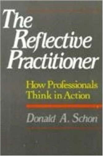 The Reflective Practitioner: How Professionals Think in Action 9780465068784