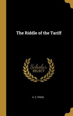 The Riddle of the Tariff