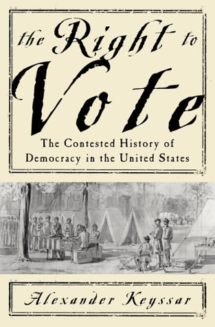 The Right to Vote: The Contested History of Democracy in the United States 9780465029686
