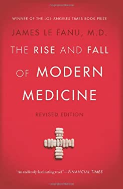 The Rise and Fall of Modern Medicine: Revised Edition 9780465058952