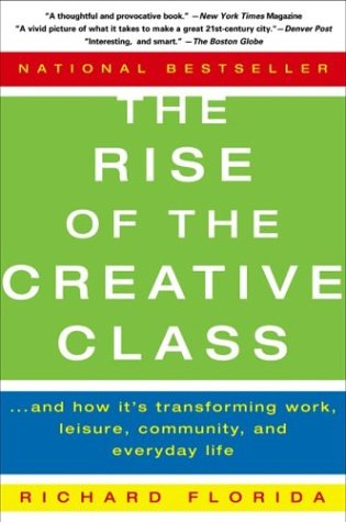 The Rise of the Creative Class: And How It's Transforming Work, Leisure, Community, and Everyday Life 9780465024773