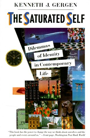 The Saturated Self: Delimmas of Identity in Contemporary Life 9780465071852